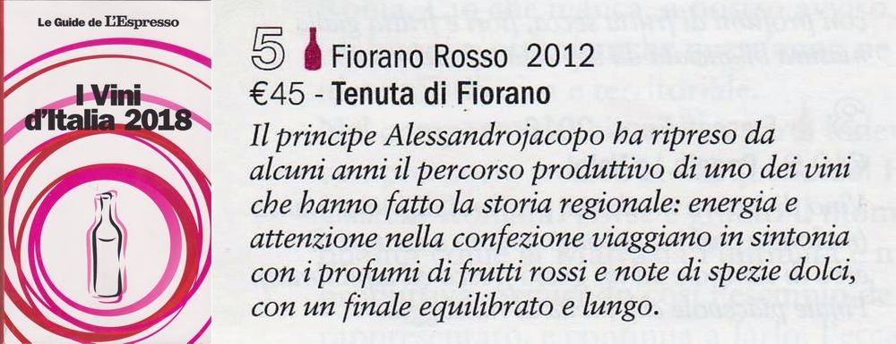 Il Fiorano Rosso 2012 della Tenuta di Fiorano è tra i fini consigliati dall'Espresso